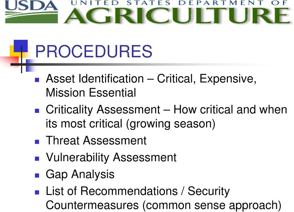 (growing season) Threat Assessment Vulnerability Assessment Gap