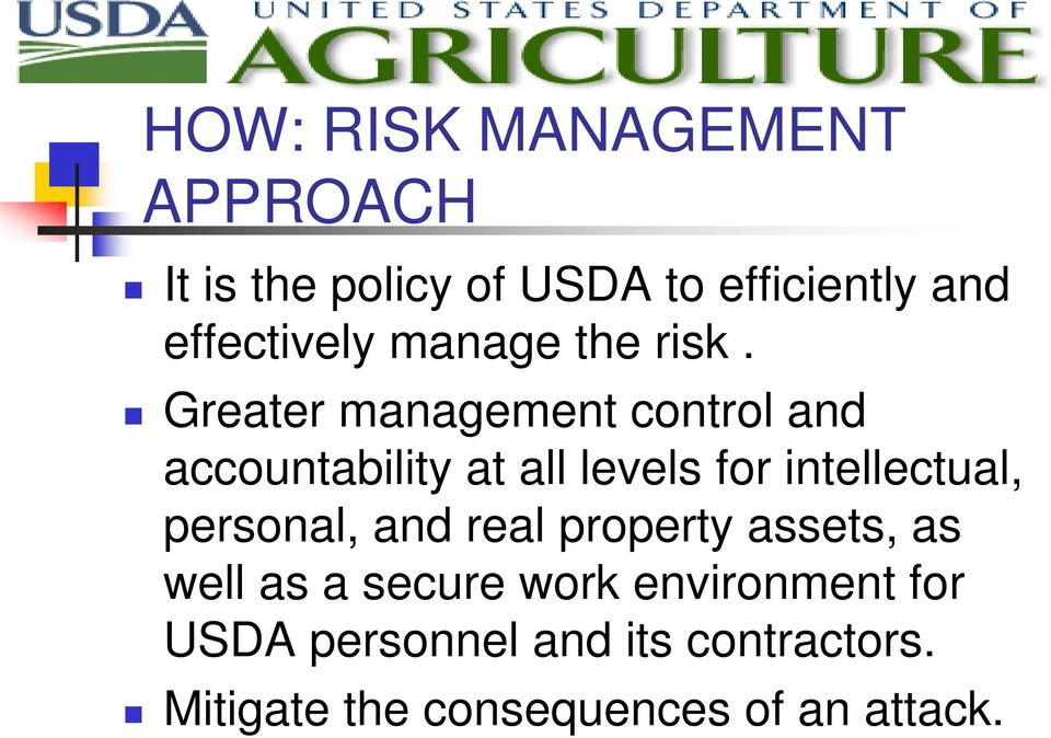 Greater management control and accountability at all levels for intellectual,