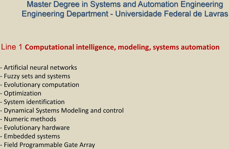 Optimization - System identification - Dynamical Systems Modeling and control -