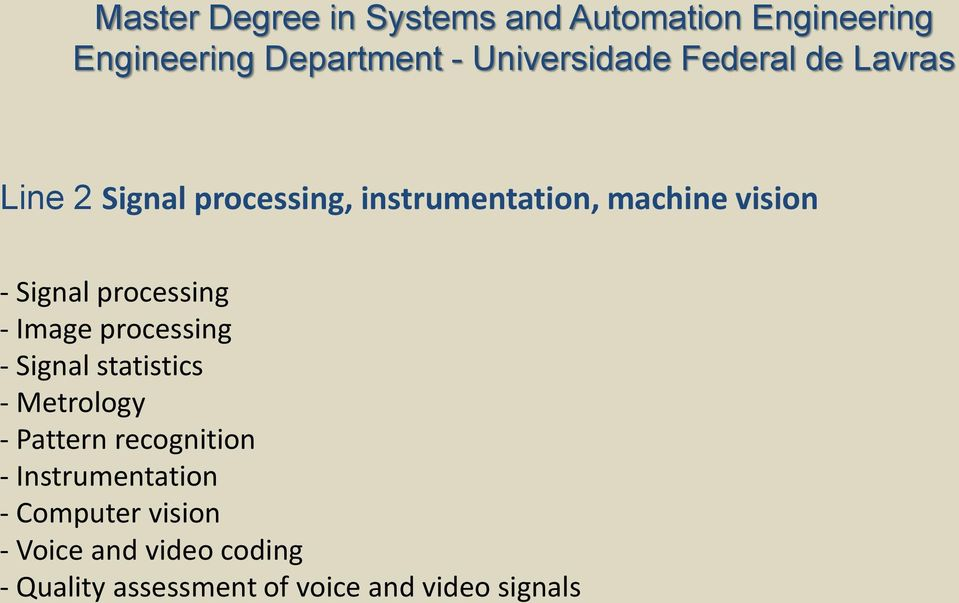 Metrology - Pattern recognition - Instrumentation - Computer