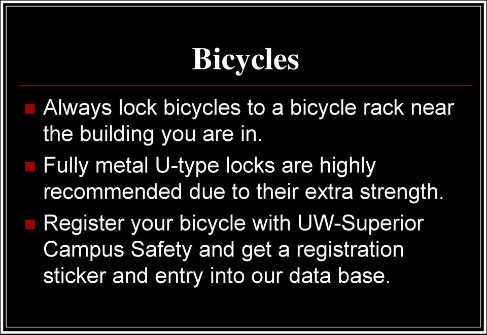 Fully metal U-type locks are highly recommended due to their extra
