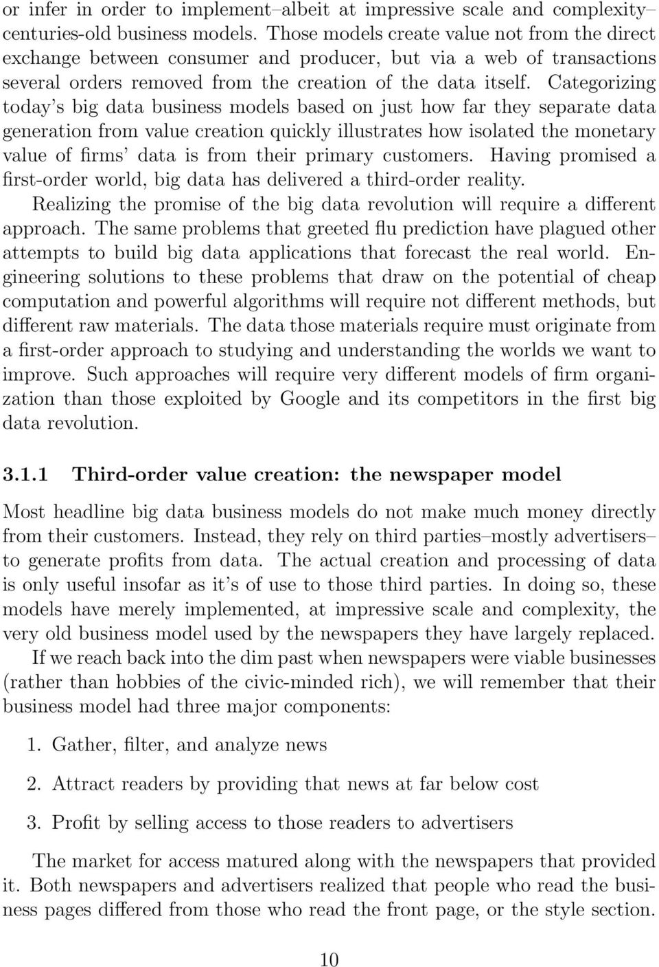 Categorizing today s big data business models based on just how far they separate data generation from value creation quickly illustrates how isolated the monetary value of firms data is from their