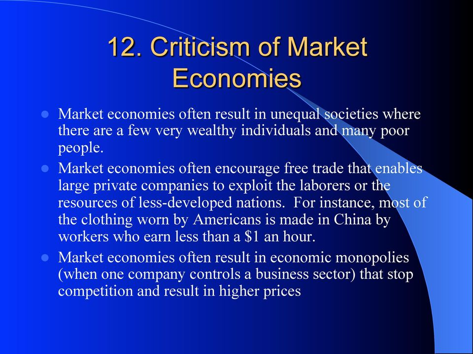 l Market economies often encourage free trade that enables large private companies to exploit the laborers or the resources of less-developed