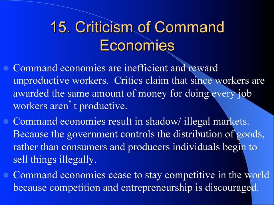 l Command economies result in shadow/ illegal markets.