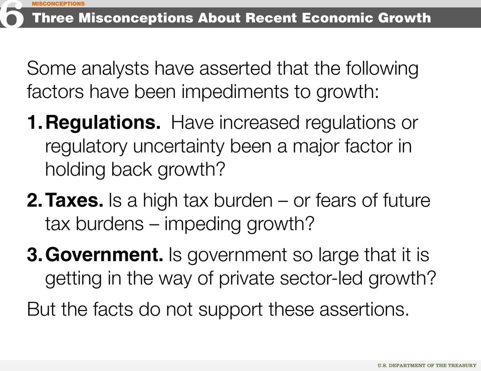 Have increased regulations or regulatory uncertainty been a major factor in holding back growth? 2.Taxes.