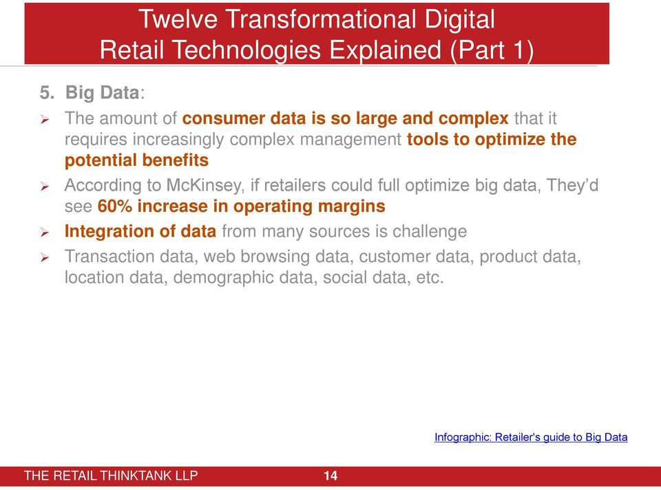 ptential benefits Accrding t McKinsey, if retailers culd full ptimize big data, They d see 60% increase in perating margins