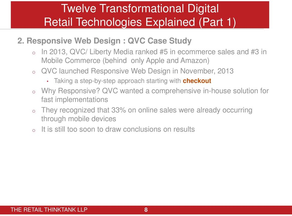 Apple and Amazn) QVC launched Respnsive Web Design in Nvember, 2013 Taking a step-by-step apprach starting with checkut Why