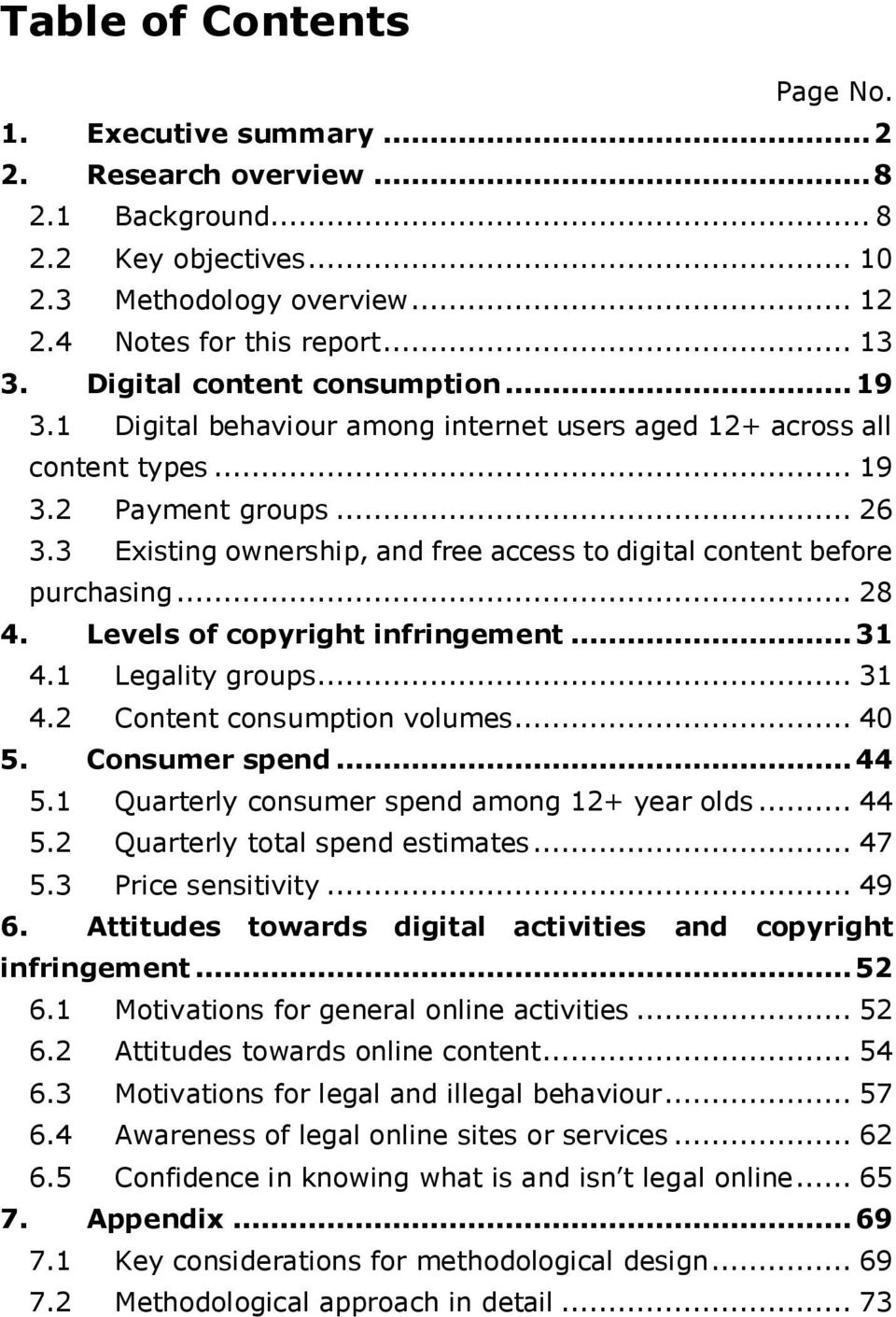 3 Existing ownership, and free access to digital content before purchasing... 28 4. Levels of copyright infringement... 31 4.1 Legality groups... 31 4.2 Content consumption volumes... 40 5.