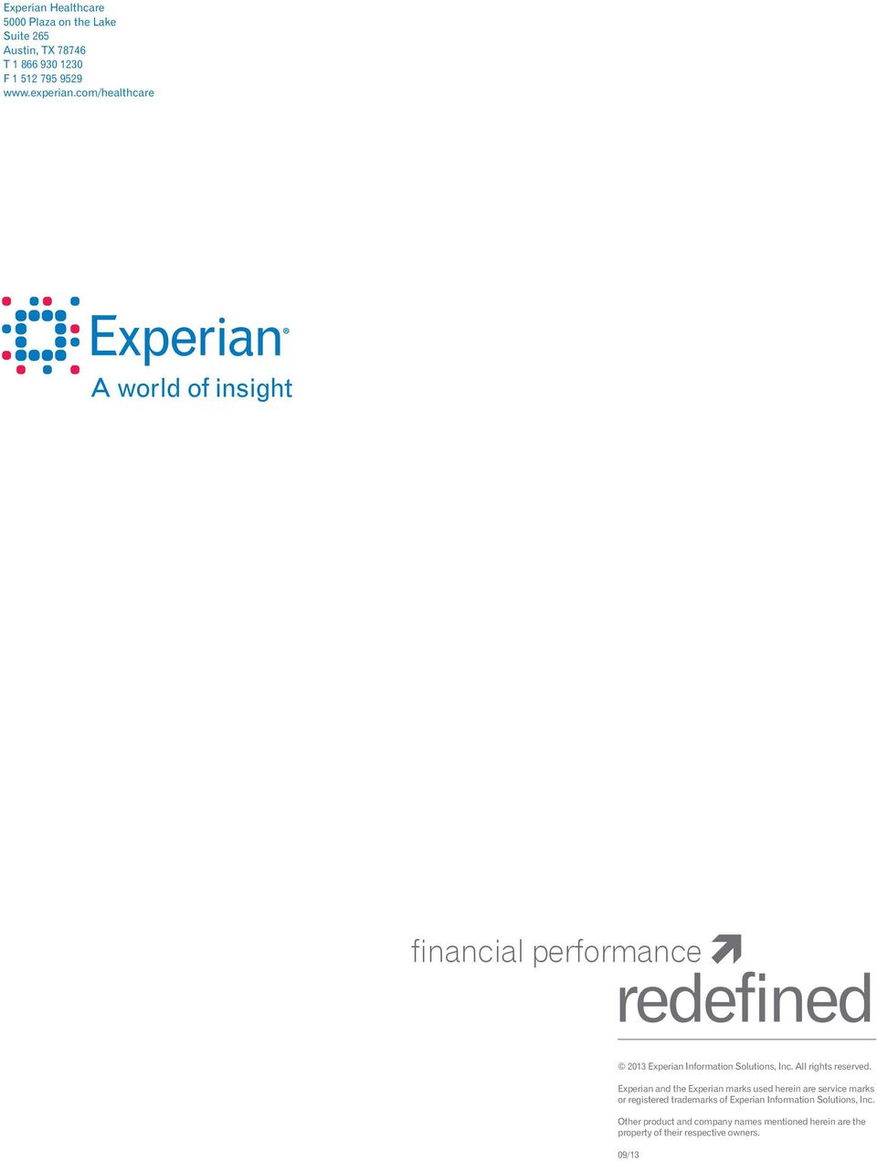 Experian and the Experian marks used herein are service marks or registered trademarks of Experian Information