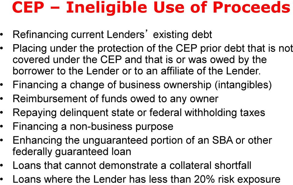 Financing a change of business ownership (intangibles) Reimbursement of funds owed to any owner Repaying delinquent state or federal withholding taxes