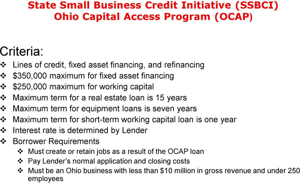 years Maximum term for short-term working capital loan is one year Interest rate is determined by Lender Borrower Requirements Must create or retain jobs as a