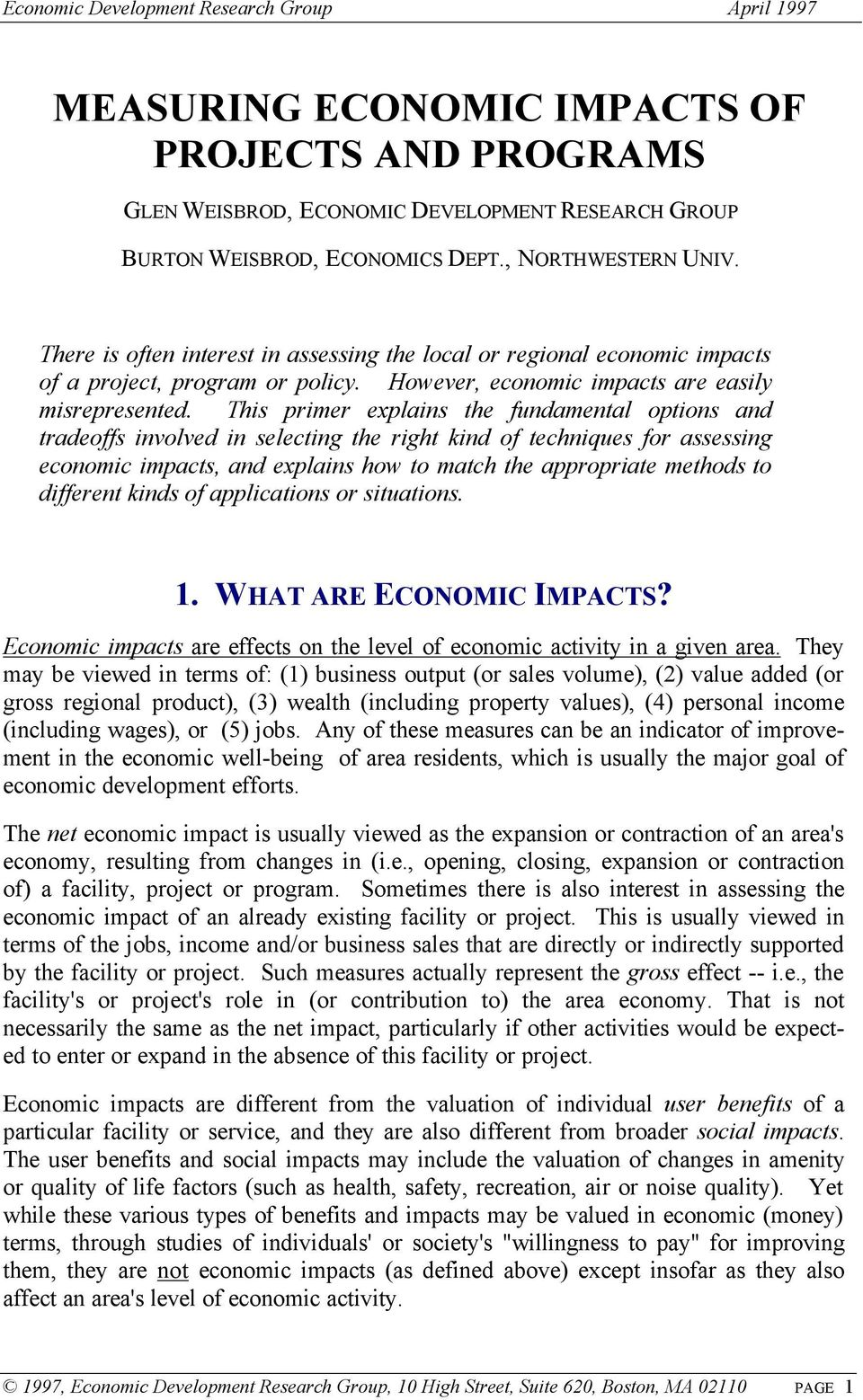 This primer explains the fundamental options and tradeoffs involved in selecting the right kind of techniques for assessing economic impacts, and explains how to match the appropriate methods to