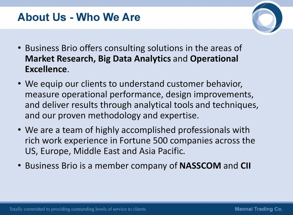 We equip our clients to understand customer behavior, measure operational performance, design improvements, and deliver results through