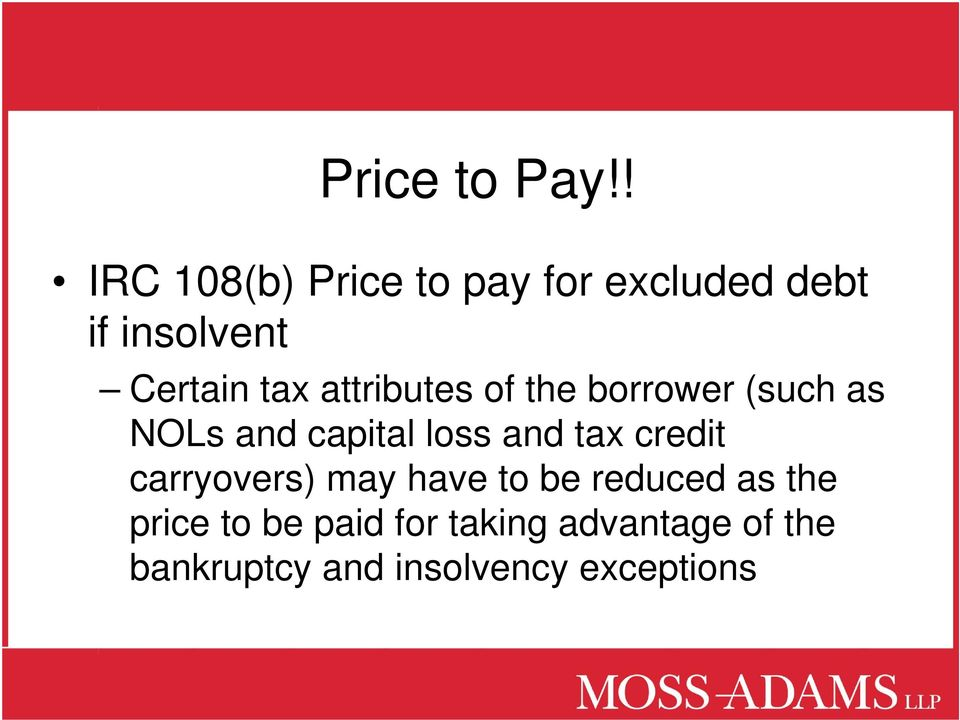 attributes of the borrower (such as NOLs and capital loss and tax