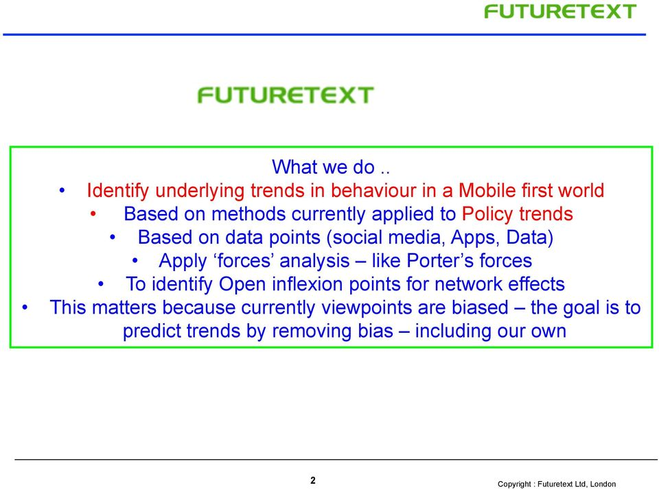 applied to Policy trends Based on data points (social media, Apps, Data) Apply forces analysis