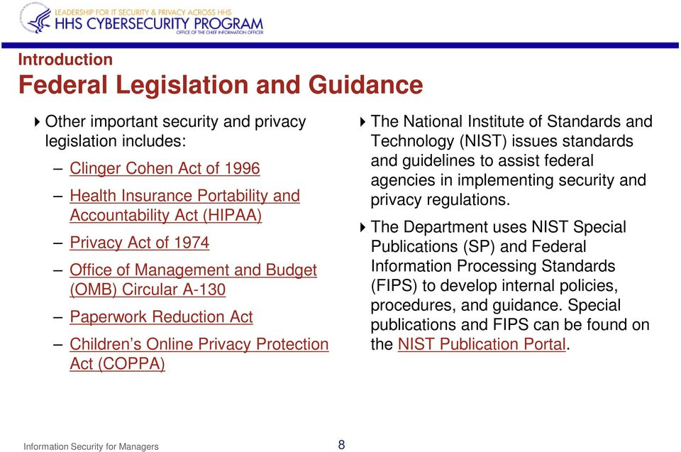 Technology (NIST) issues standards and guidelines to assist federal agencies in implementing security and privacy regulations.
