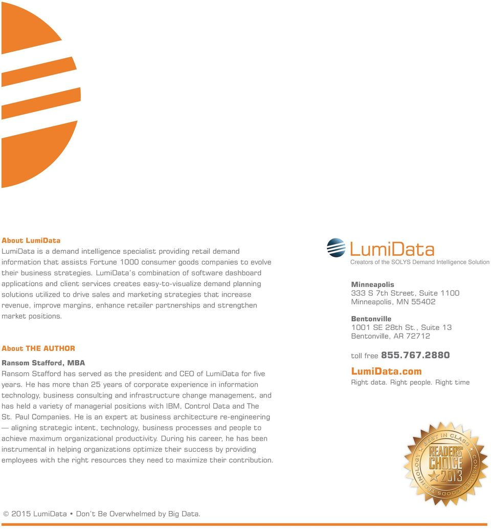 LumiData s combination of software dashboard applications and client services creates easy-to-visualize demand planning solutions utilized to drive sales and marketing strategies that increase
