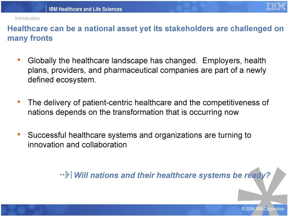 Employers, health plans, providers, and pharmaceutical companies are part of a newly defined ecosystem.