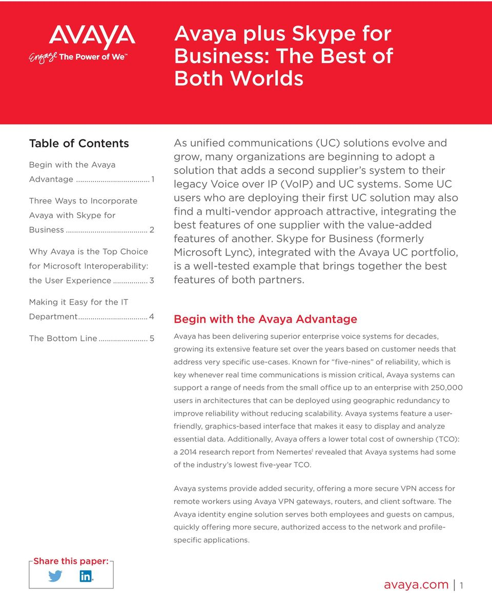 .. 5 As unified communications (UC) solutions evolve and grow, many organizations are beginning to adopt a solution that adds a second supplier s system to their legacy Voice over IP (VoIP) and UC