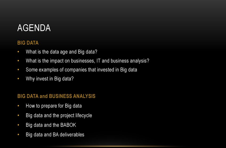 Some examples of companies that invested in Big data Why invest in Big data?