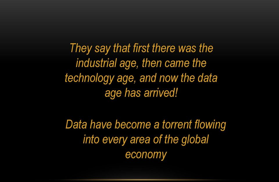 data age has arrived!