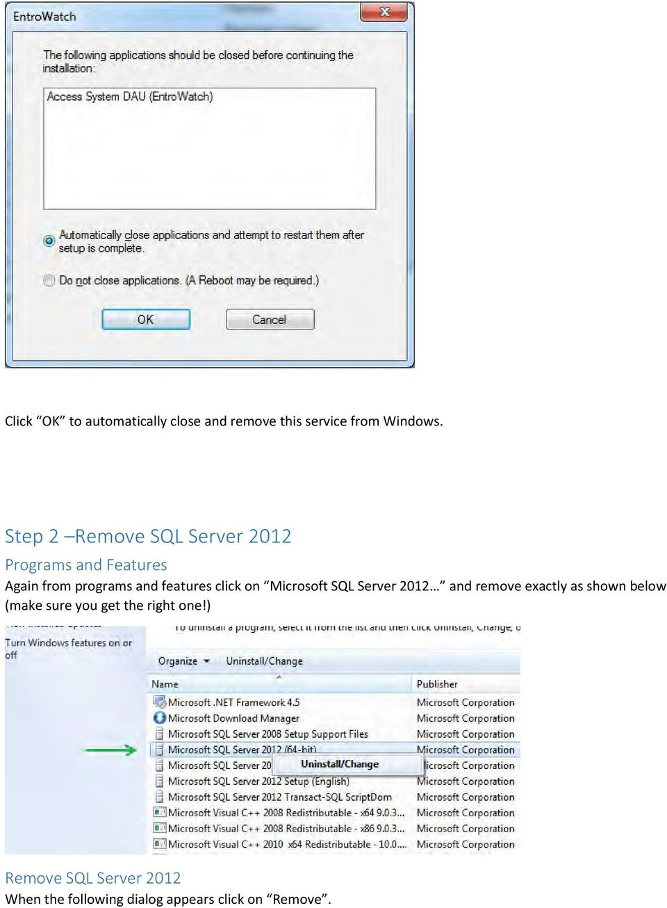 features click on Microsoft SQL Server 2012 and remove exactly as shown below