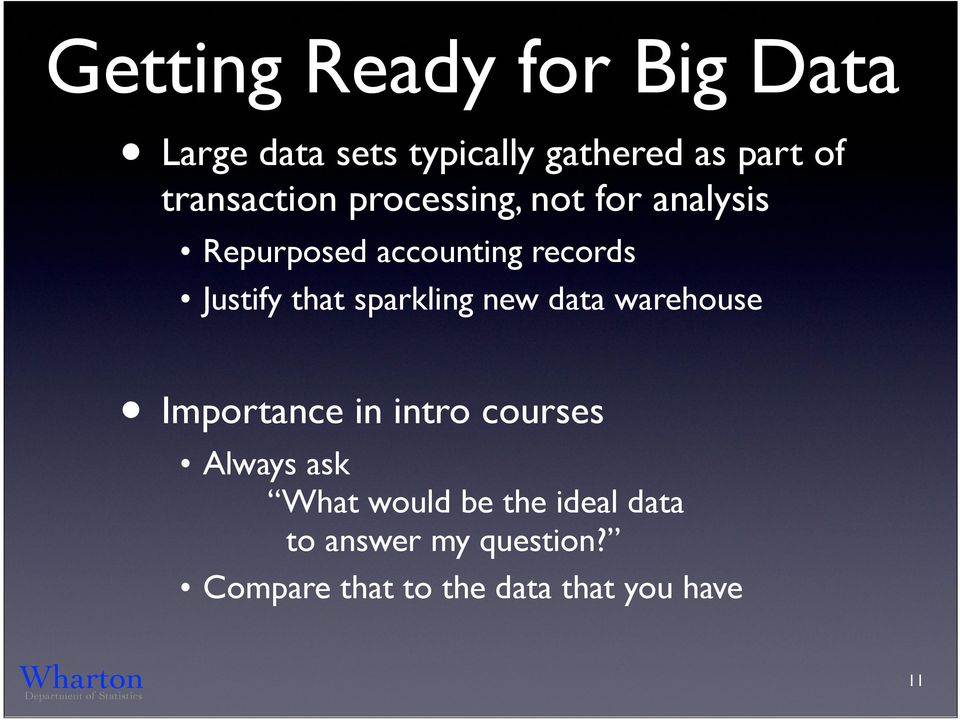 that sparkling new data warehouse Importance in intro courses Always ask!