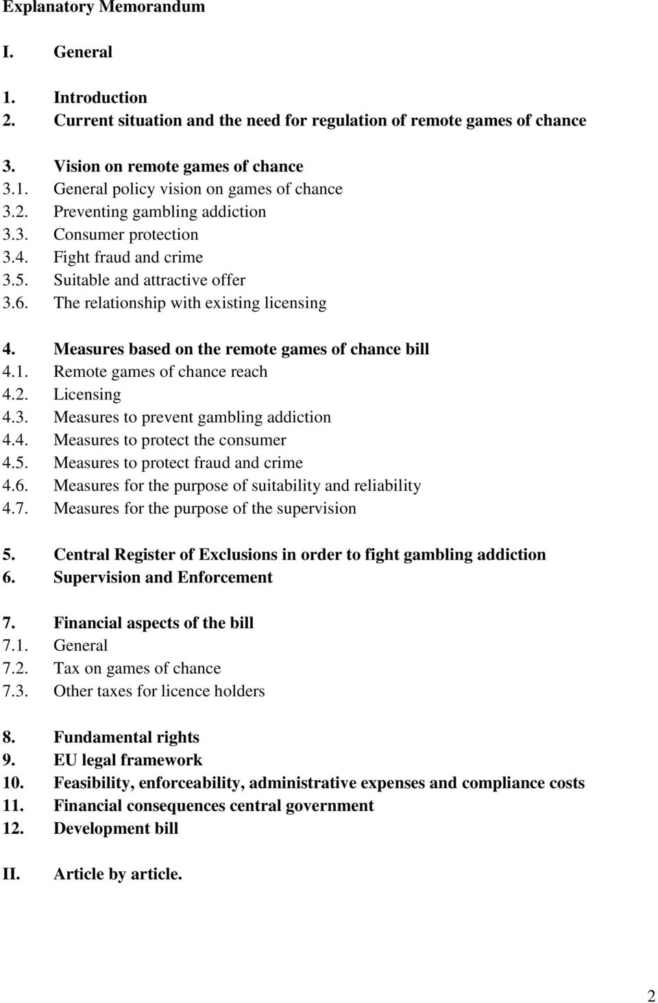 Measures based on the remote games of chance bill 4.1. Remote games of chance reach 4.2. Licensing 4.3. Measures to prevent gambling addiction 4.4. Measures to protect the consumer 4.5.