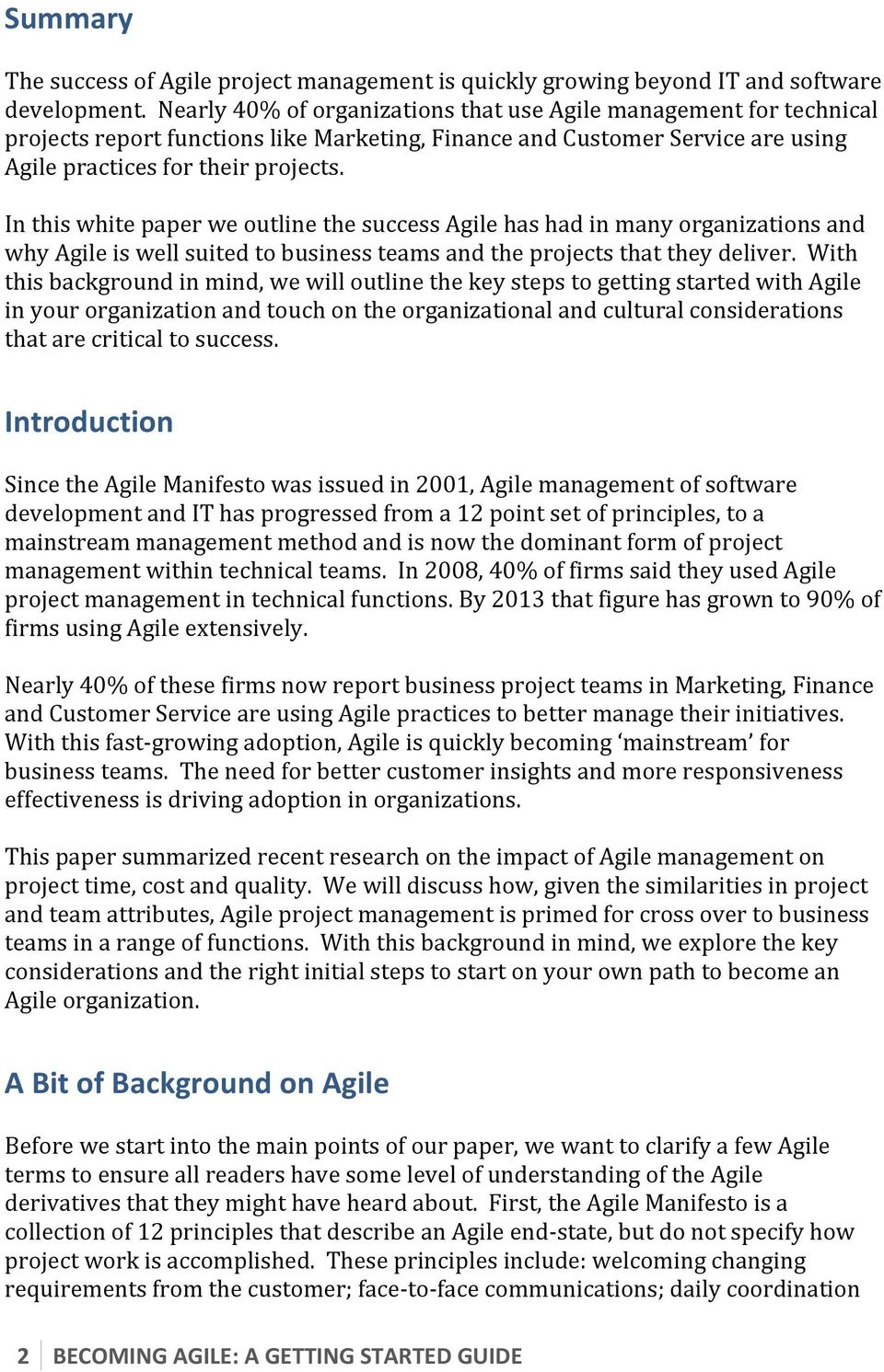 In this white paper we outline the success Agile has had in many organizations and why Agile is well suited to business teams and the projects that they deliver.