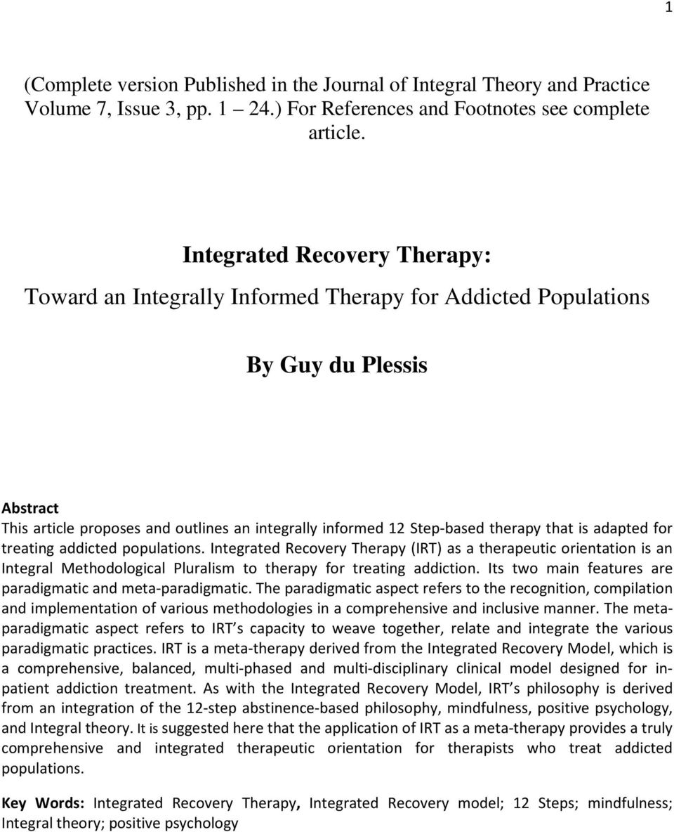 that is adapted for treating addicted populations. Integrated Recovery Therapy (IRT) as a therapeutic orientation is an Integral Methodological Pluralism to therapy for treating addiction.