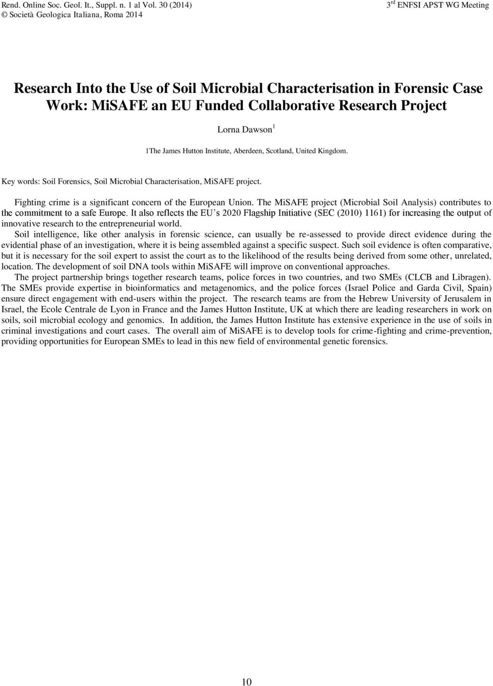 The MiSAFE project (Microbial Soil Analysis) contributes to the commitment to a safe Europe.