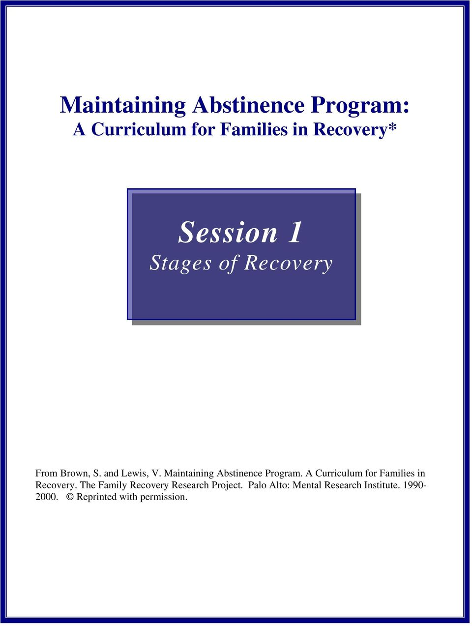 Maintaining Abstinence Program. A Curriculum for Families in Recovery.
