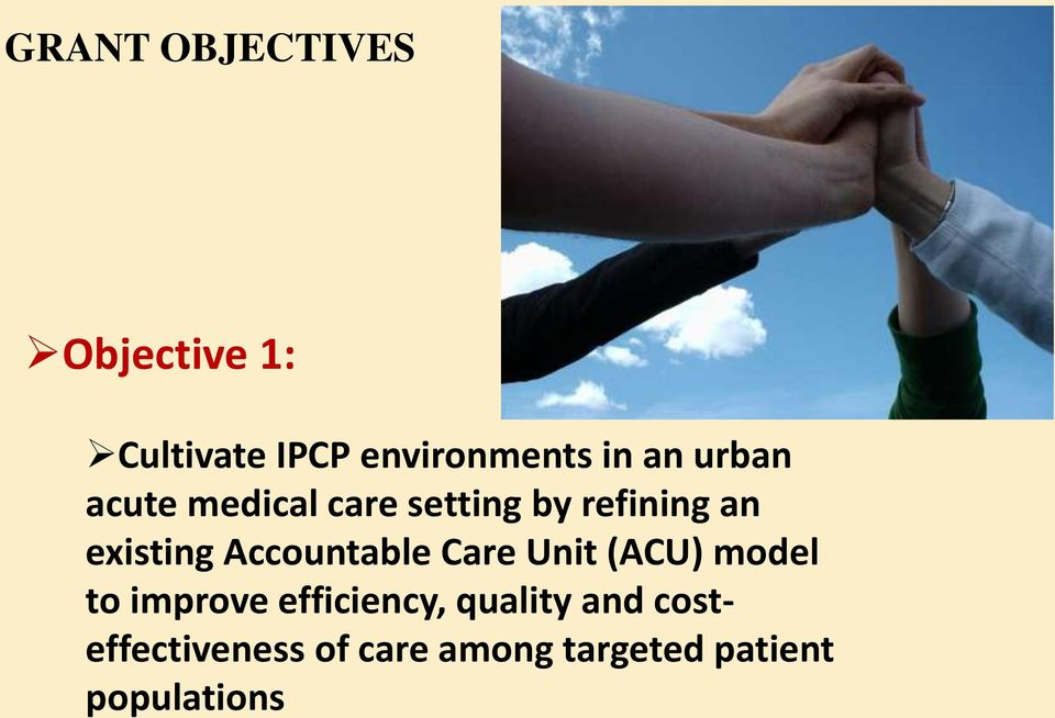 Accountable Care Unit (ACU) model to improve efficiency,