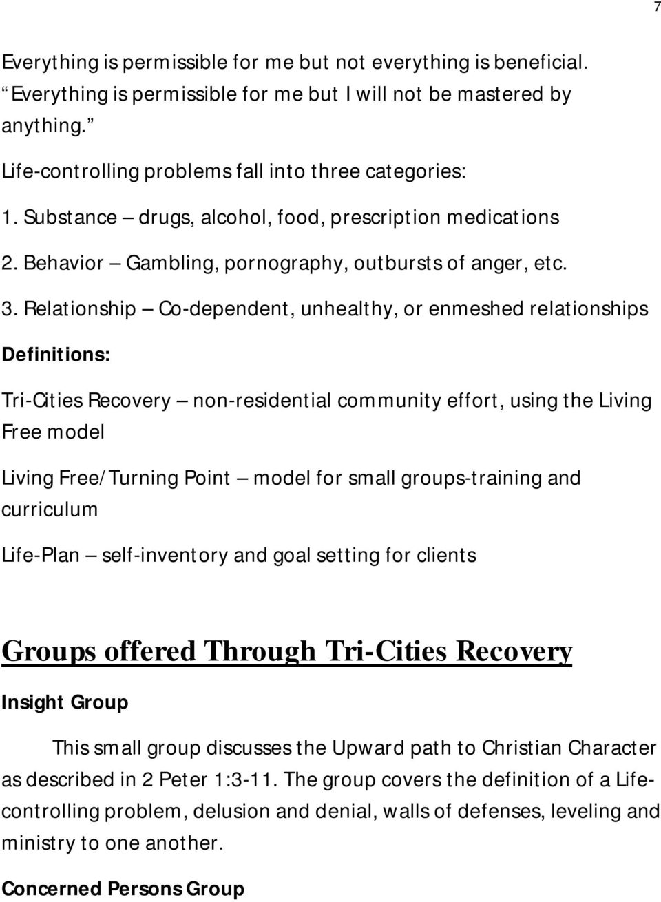 Relationship Co-dependent, unhealthy, or enmeshed relationships Definitions: Tri-Cities Recovery non-residential community effort, using the Living Free model Living Free/Turning Point model for