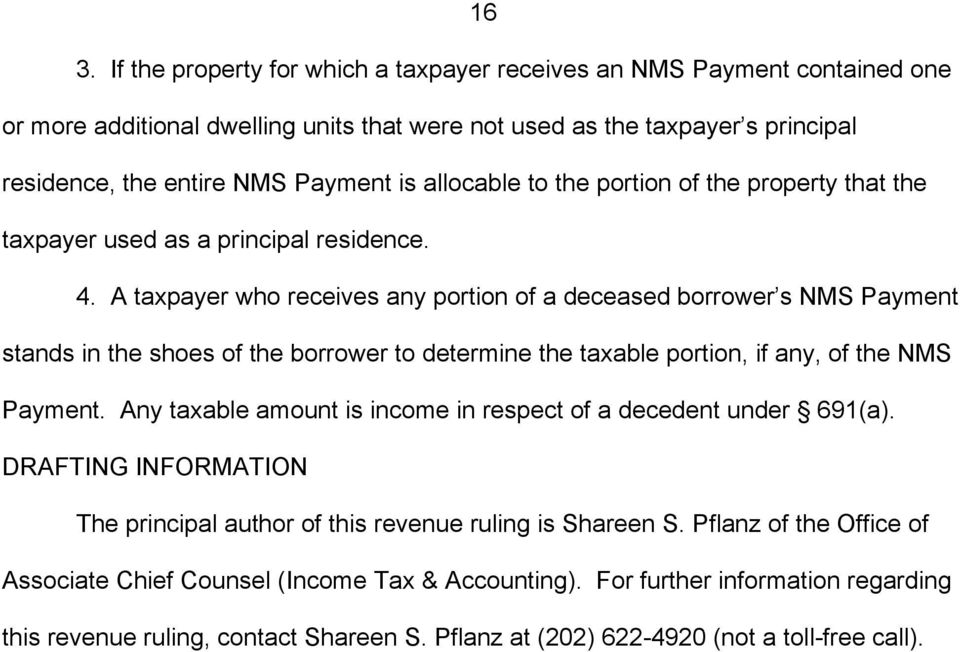 A taxpayer who receives any portion of a deceased borrower s NMS Payment stands in the shoes of the borrower to determine the taxable portion, if any, of the NMS Payment.