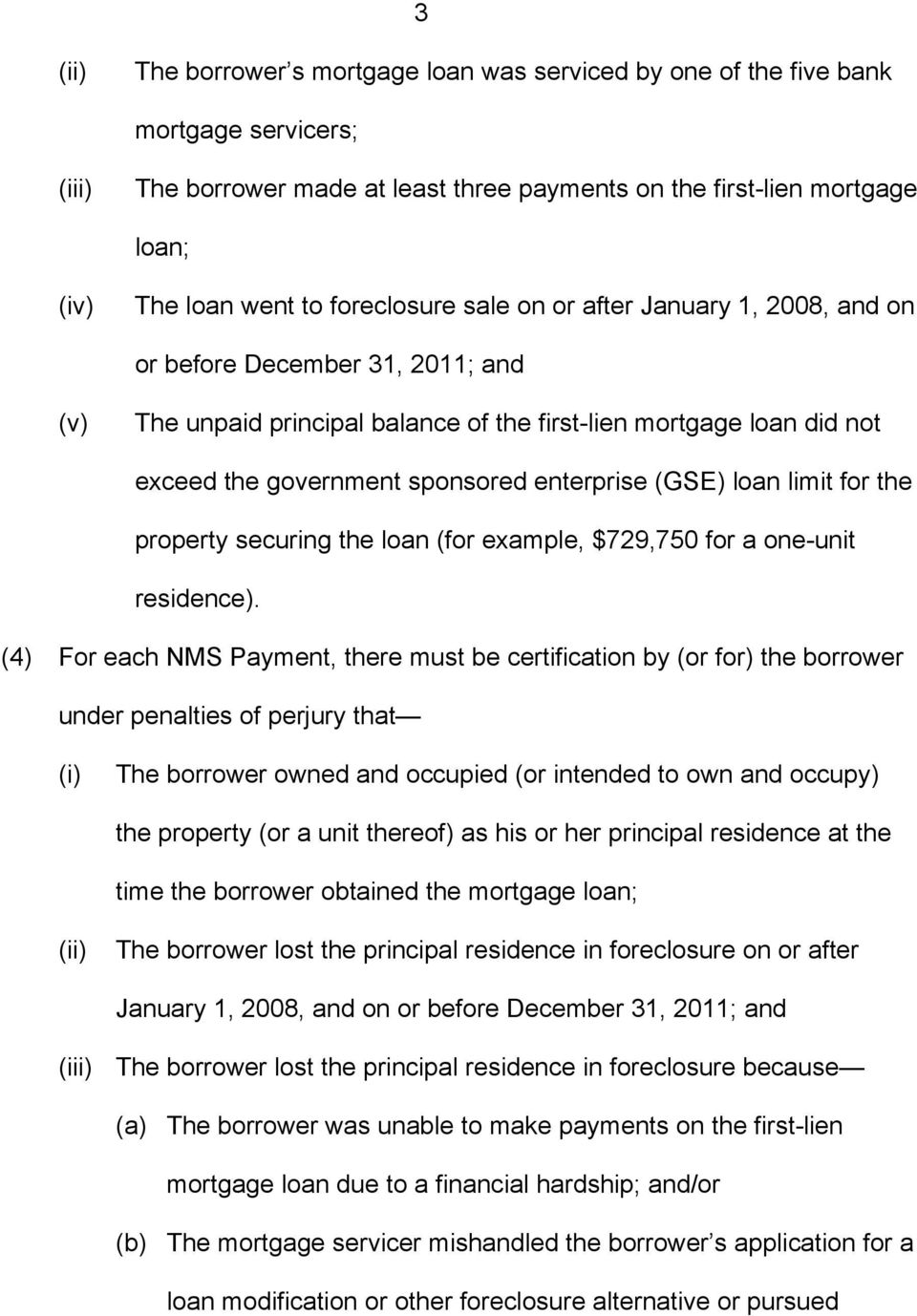 enterprise (GSE) loan limit for the property securing the loan (for example, $729,750 for a one-unit residence).