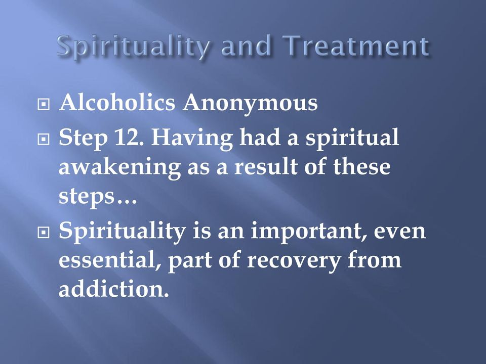 result of these steps Spirituality is an