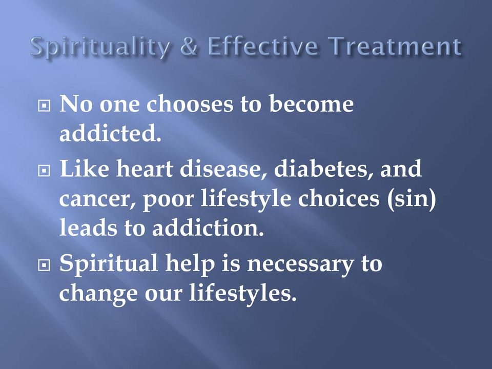 poor lifestyle choices (sin) leads to