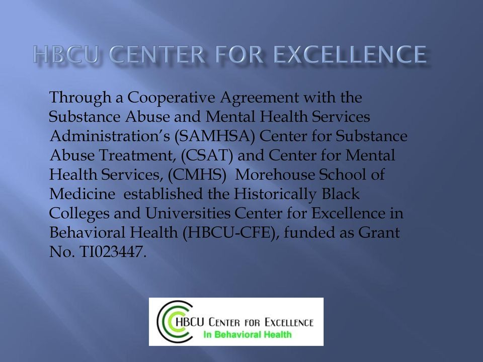 Health Services, (CMHS) Morehouse School of Medicine established the Historically Black
