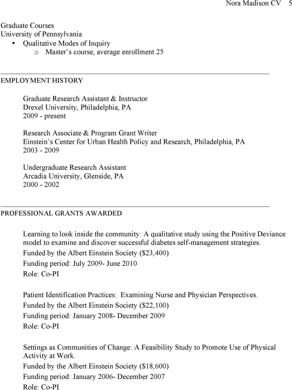 Assistant Arcadia University, Glenside, PA 2000-2002 PROFESSIONAL GRANTS AWARDED Learning to look inside the community: A qualitative study using the Positive Deviance model to examine and discover