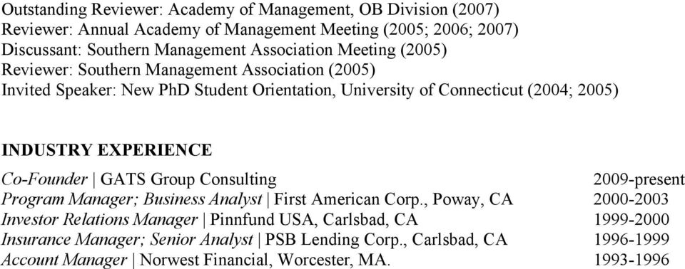 INDUSTRY EXPERIENCE Co-Founder GATS Group Consulting 2009-present Program Manager; Business Analyst First American Corp.