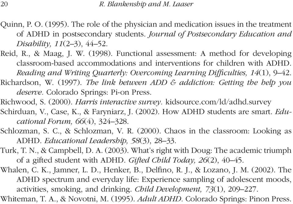 Functional assessment: A method for developing classroom-based accommodations and interventions for children with ADHD. Reading and Writing Quarterly: Overcoming Learning Difficulties, 14(1), 9 42.