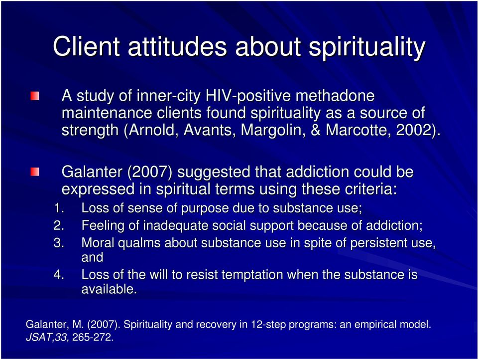 Loss of sense of purpose due to substance use; 2. Feeling of inadequate social support because of addiction; 3.