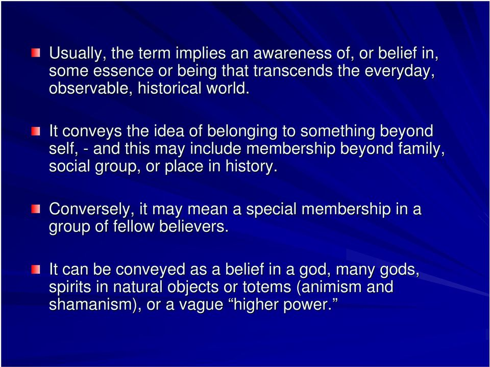 It conveys the idea of belonging to something beyond self, - and this may include membership beyond family, social group, or