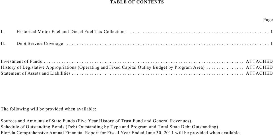 .. ATTACHED ATTACHED ATTACHED The following will be provided when available: Sources and Amounts of State Funds (Five Year History of Trust Fund and General Revenues).