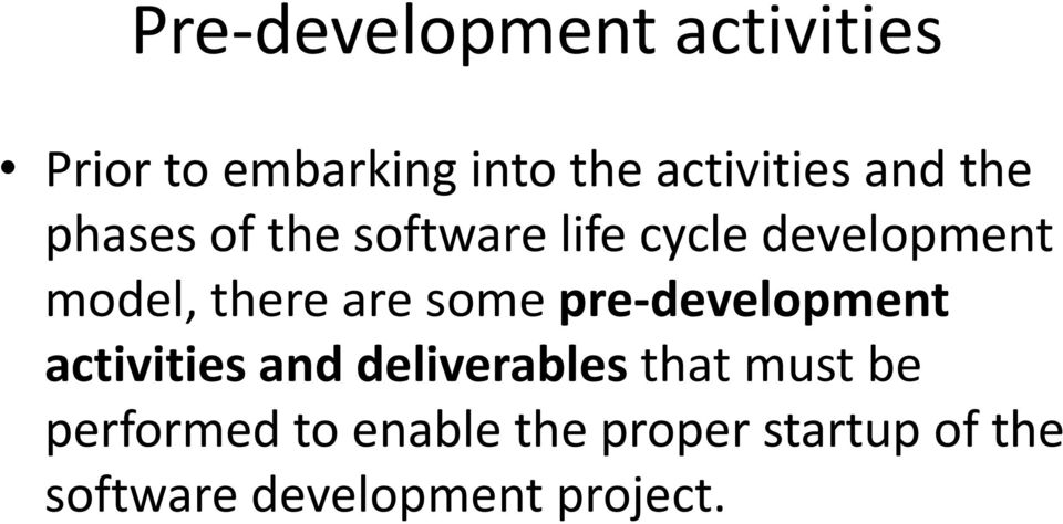 are some pre-development activities and deliverables that must be