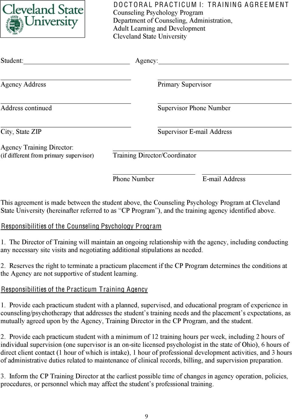 Training Director/Coordinator Phone Number E-mail Address This agreement is made between the student above, the Counseling Psychology Program at Cleveland State University (hereinafter referred to as