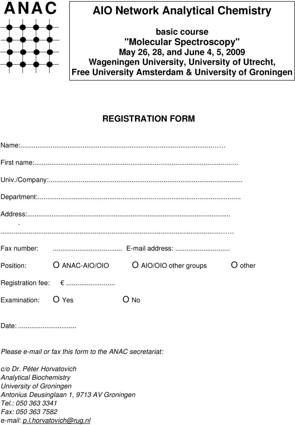 .. Position: O ANAC-AIO/OIO O AIO/OIO other groups O other Registration fee:... Examination: O Yes O No Date:.