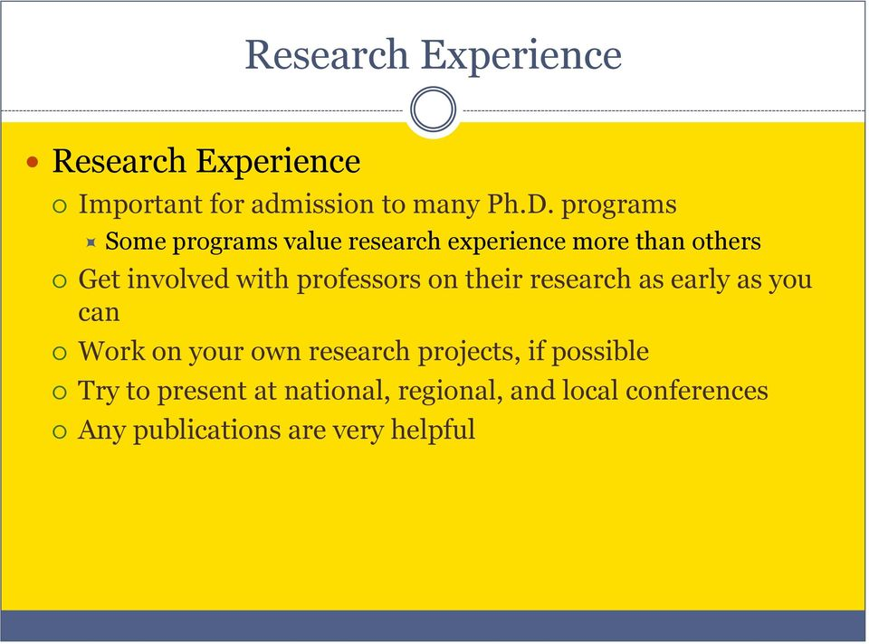 professors on their research as early as you can Work on your own research projects, if