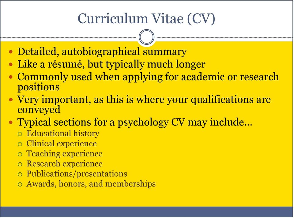 qualifications are conveyed Typical sections for a psychology CV may include Educational history